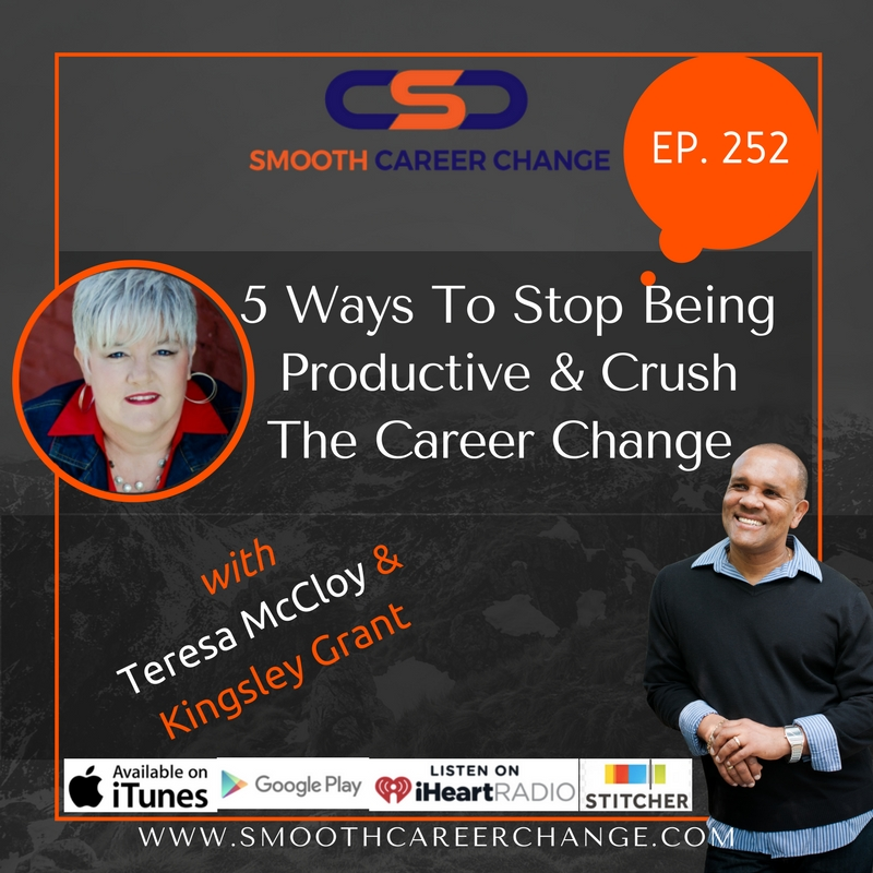 Stop-being-productive-and-crush-your-career-change-teresa-mccloy-and-kingsley-grant