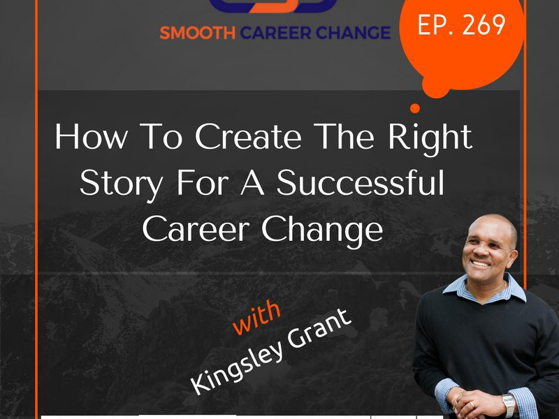 The-Right-Story-For-A-Successful-Career-Change-kingsley-grant