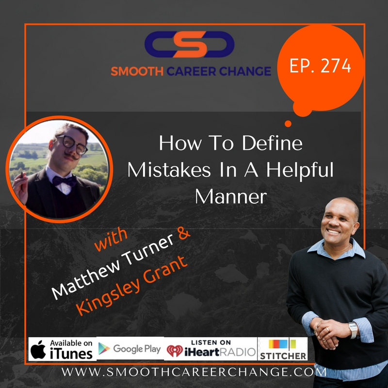 define-mistakes-and-embrace-them-matthew-turner-kingsley-grant